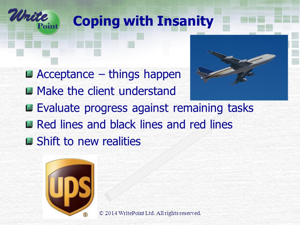 Coping with Insanity © 2014 WritePoint Ltd. All rights reserved.