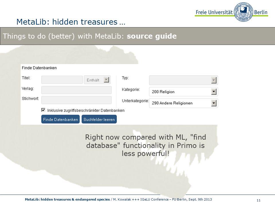 11 MetaLib: hidden treasures … MetaLib: hidden treasures & endangered species / M.
