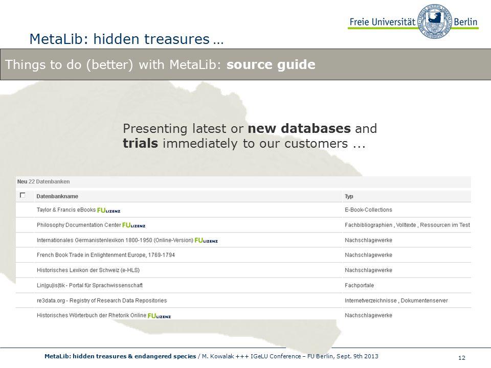 12 MetaLib: hidden treasures … MetaLib: hidden treasures & endangered species / M.