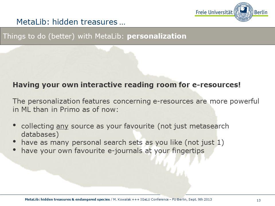 13 MetaLib: hidden treasures … MetaLib: hidden treasures & endangered species / M.