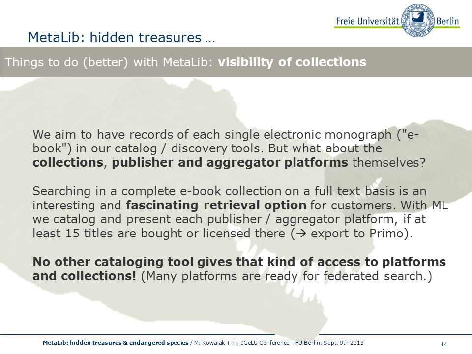 14 MetaLib: hidden treasures … MetaLib: hidden treasures & endangered species / M.