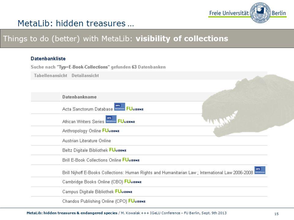 15 MetaLib: hidden treasures … MetaLib: hidden treasures & endangered species / M.