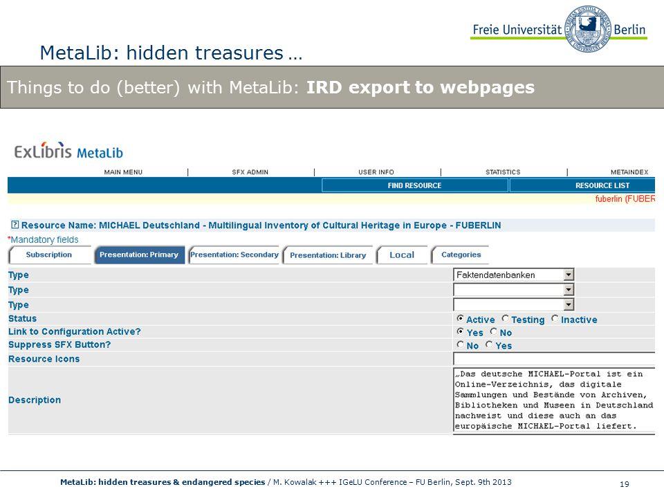 19 MetaLib: hidden treasures … MetaLib: hidden treasures & endangered species / M.