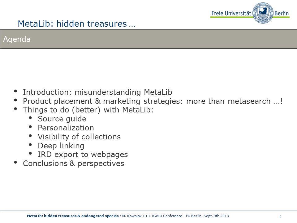 2 MetaLib: hidden treasures … MetaLib: hidden treasures & endangered species / M.