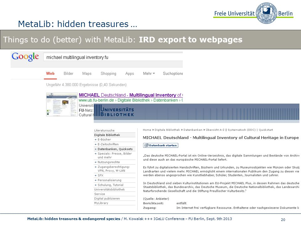 20 MetaLib: hidden treasures … MetaLib: hidden treasures & endangered species / M.
