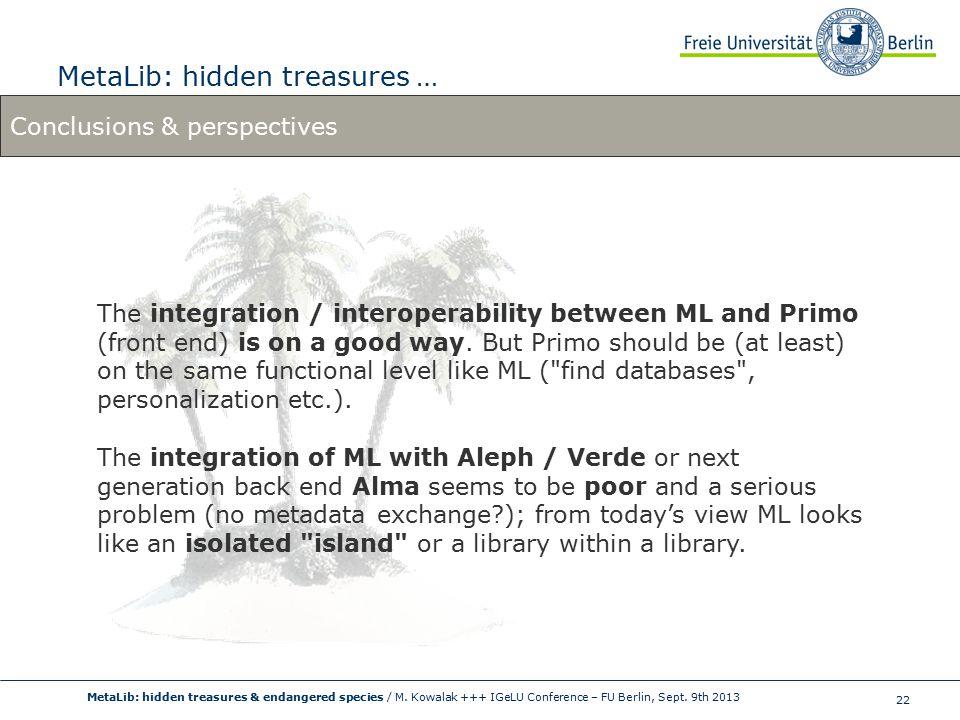 22 MetaLib: hidden treasures … MetaLib: hidden treasures & endangered species / M.