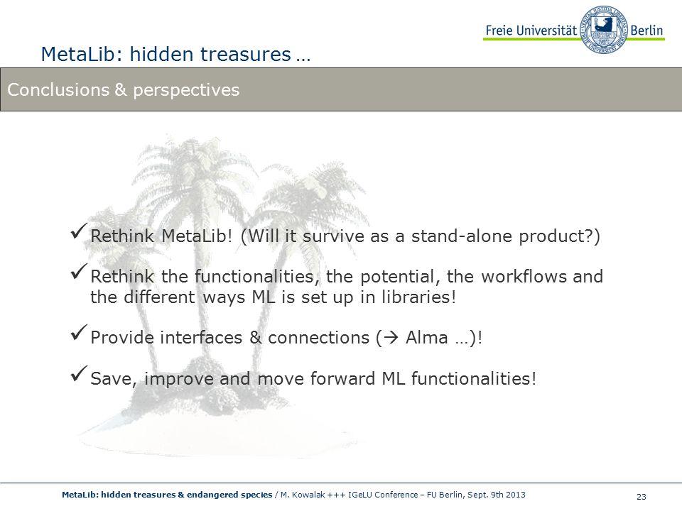 23 MetaLib: hidden treasures … MetaLib: hidden treasures & endangered species / M.
