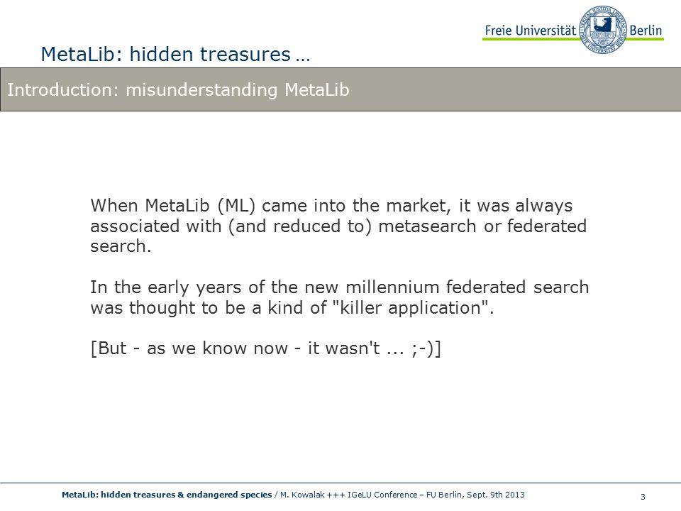 3 MetaLib: hidden treasures … MetaLib: hidden treasures & endangered species / M.