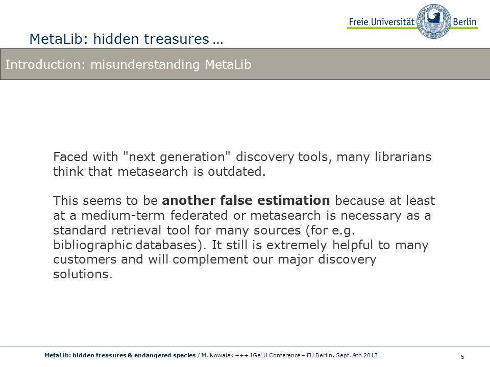 5 MetaLib: hidden treasures … MetaLib: hidden treasures & endangered species / M.