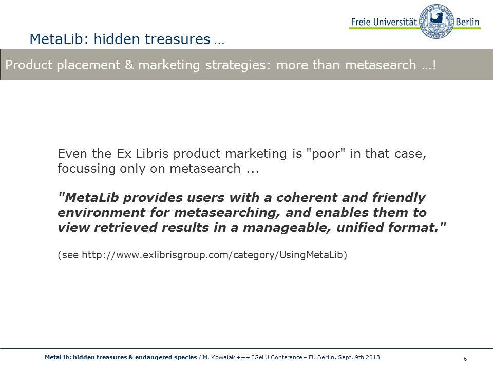 6 MetaLib: hidden treasures … MetaLib: hidden treasures & endangered species / M.