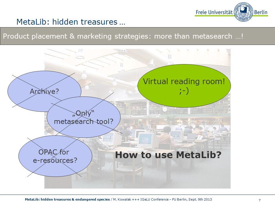 7 MetaLib: hidden treasures … MetaLib: hidden treasures & endangered species / M.
