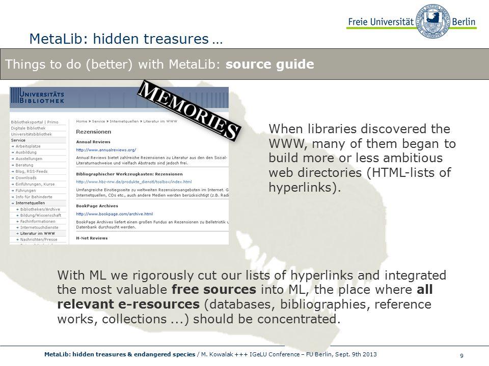 9 MetaLib: hidden treasures … MetaLib: hidden treasures & endangered species / M.