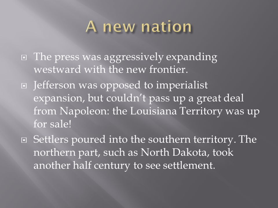  The press was aggressively expanding westward with the new frontier.