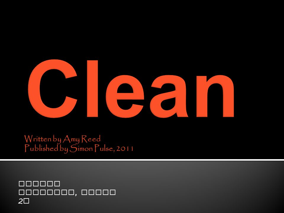  Clean is a story about 5 teenagers in high school that are in rehab for various different addictions and life issues.