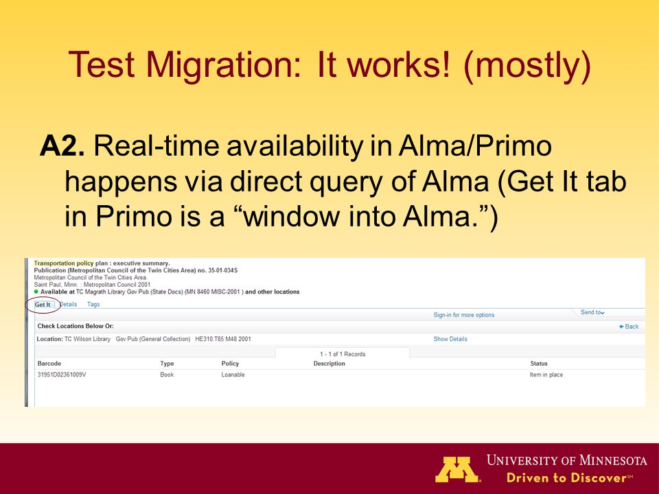 """Test Migration: It works! (mostly) A2. Real-time availability in Alma/Primo happens via direct query of Alma (Get It tab in Primo is a """"window into Al"""