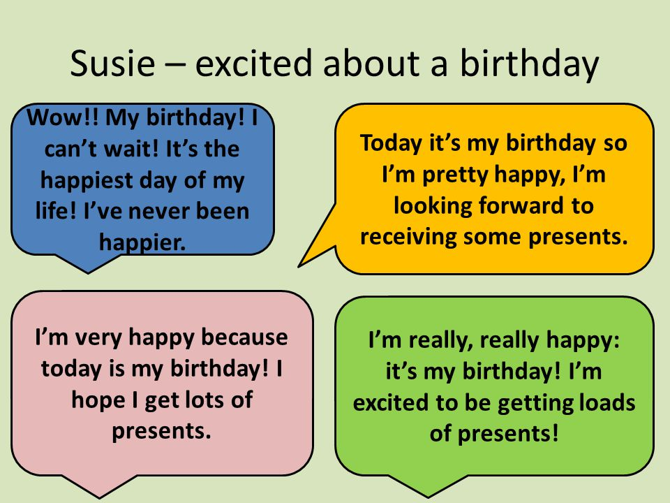 Susie – excited about a birthday Wow!. My birthday.