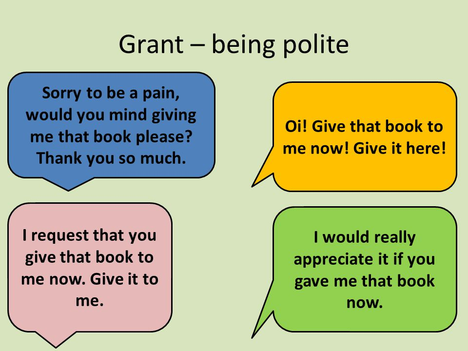 Grant – being polite Sorry to be a pain, would you mind giving me that book please.