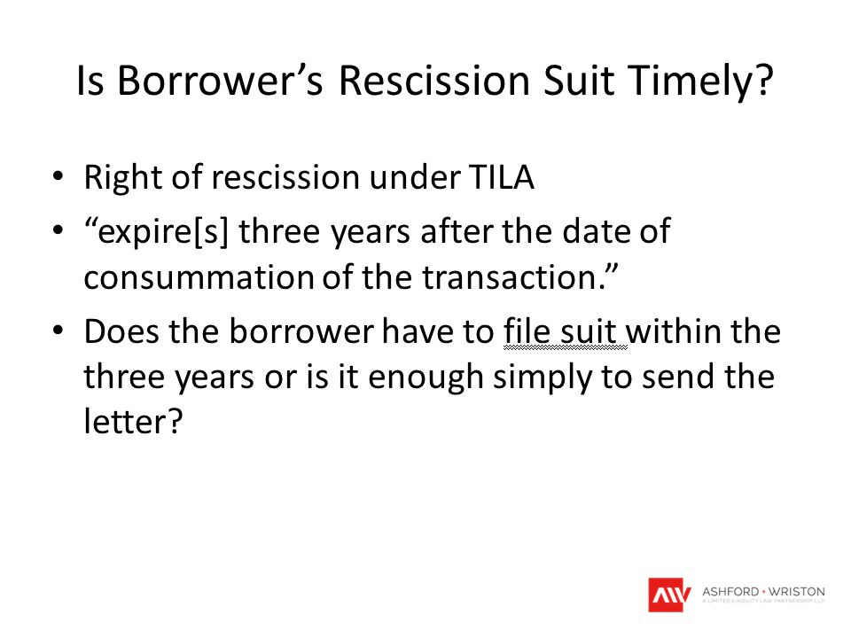 """Is Borrower's Rescission Suit Timely? Right of rescission under TILA """"expire[s] three years after the date of consummation of the transaction."""" Does t"""