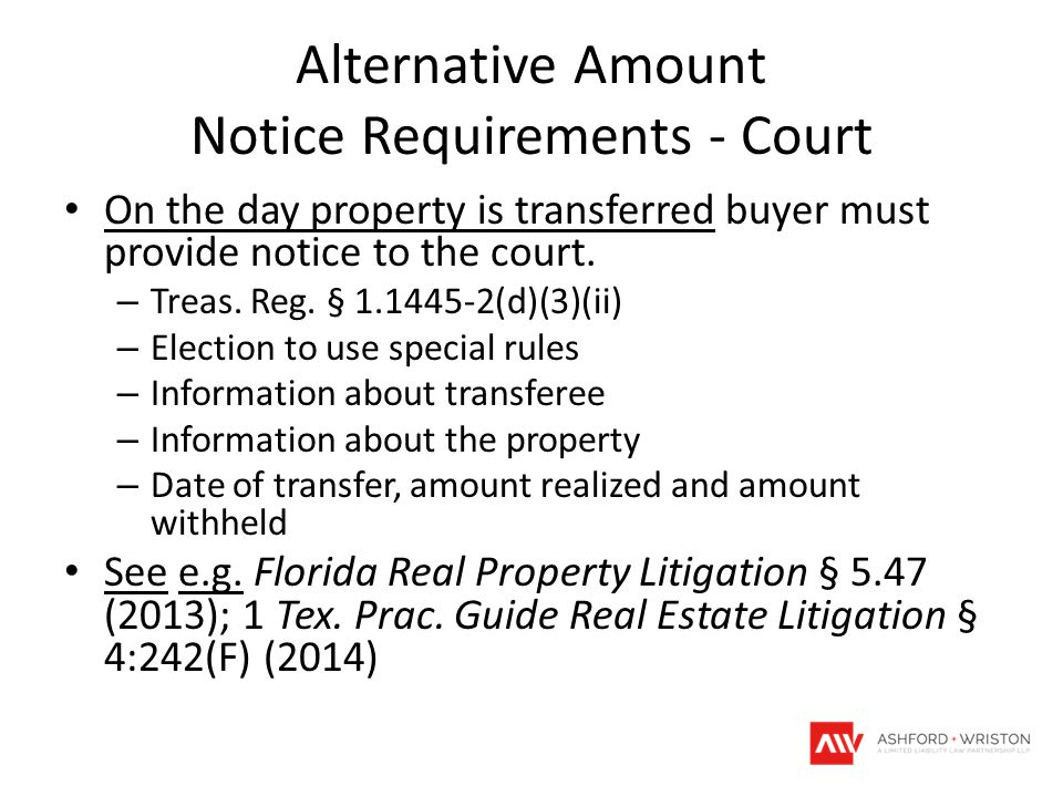 Alternative Amount Notice Requirements - Court On the day property is transferred buyer must provide notice to the court.