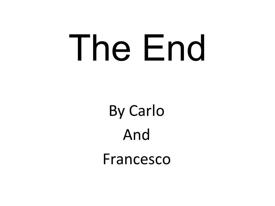 The End By Carlo And Francesco