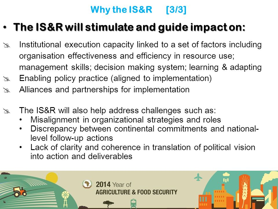 The IS&R will stimulate and guide impact on: The IS&R will stimulate and guide impact on:  Institutional execution capacity linked to a set of factor