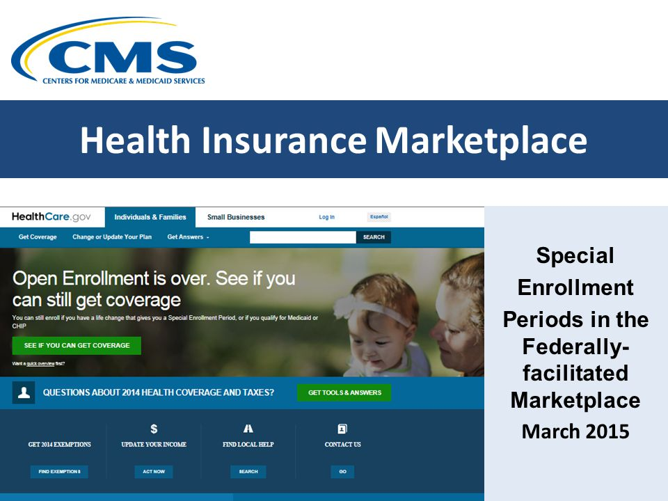 Health Insurance Marketplace Special Enrollment Periods in the Federally- facilitated Marketplace March 2015