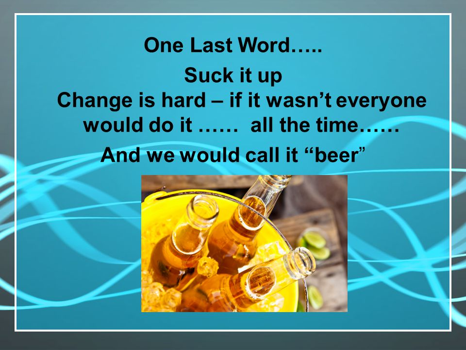 One Last Word…..