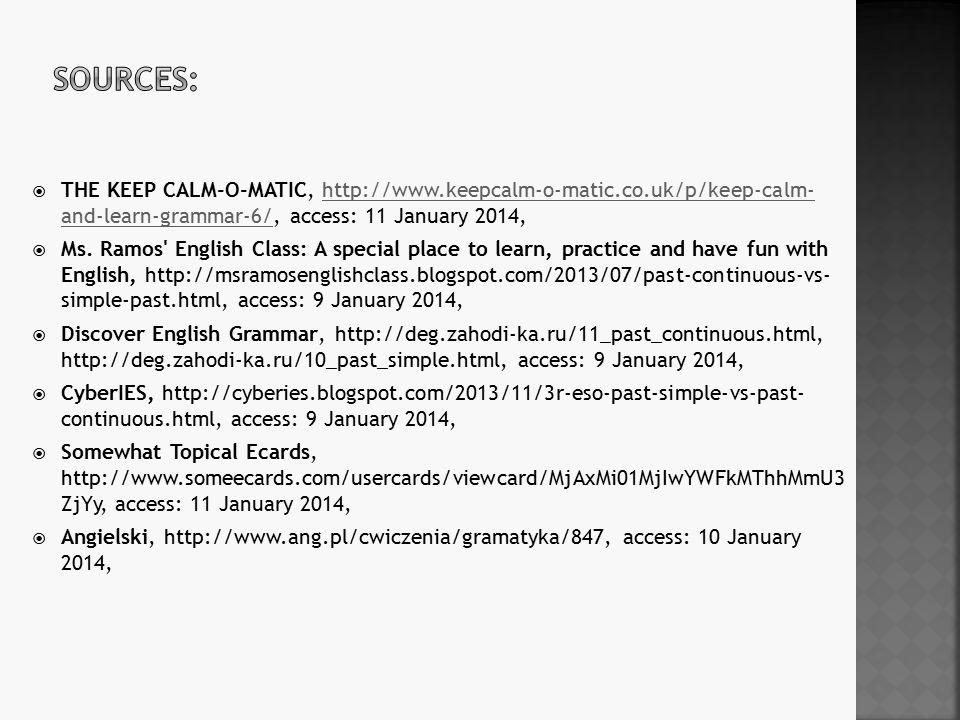 THE KEEP CALM-O-MATIC, http://www.keepcalm-o-matic.co.uk/p/keep-calm- and-learn-grammar-6/, access: 11 January 2014,http://www.keepcalm-o-matic.co.u