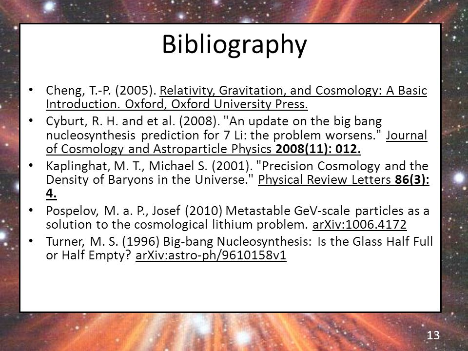 Bibliography Cheng, T.-P. (2005). Relativity, Gravitation, and Cosmology: A Basic Introduction.