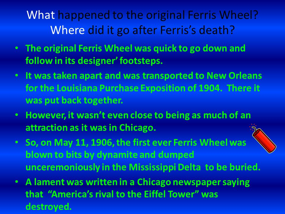 What happened to the original Ferris Wheel. Where did it go after Ferris's death.