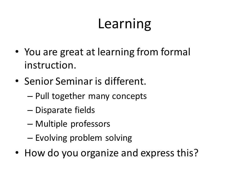 Learning You are great at learning from formal instruction.