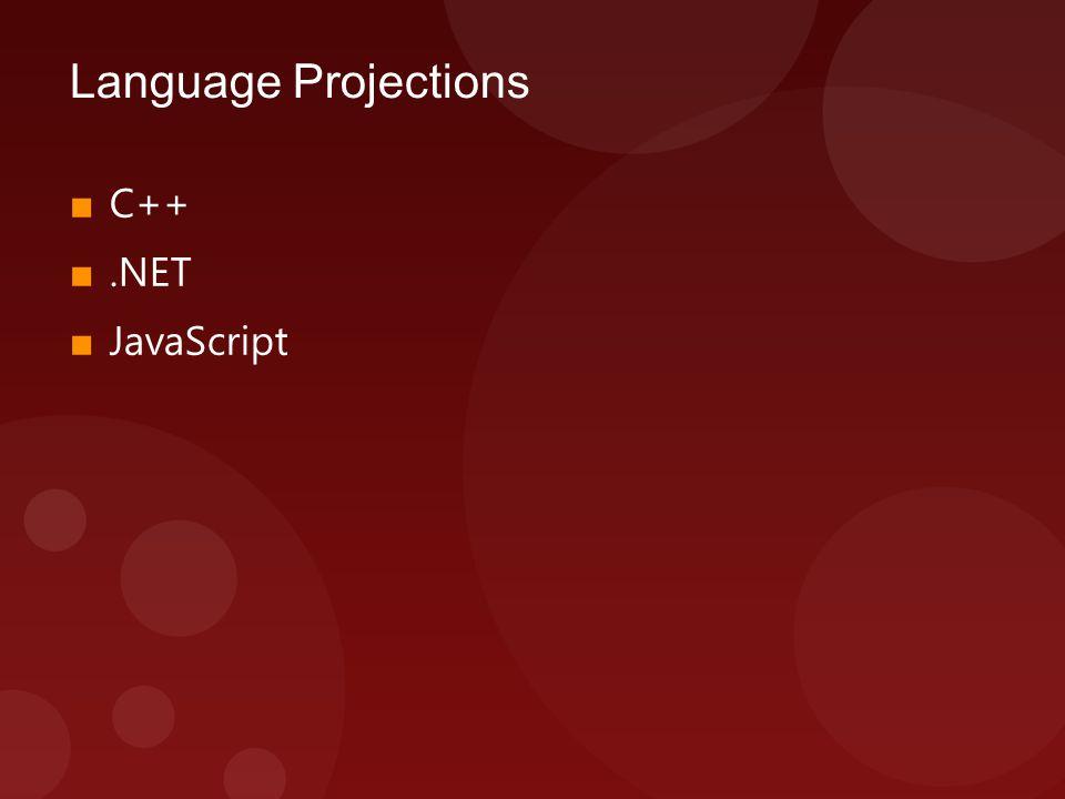 Language Projections ■ C++ ■.NET ■ JavaScript