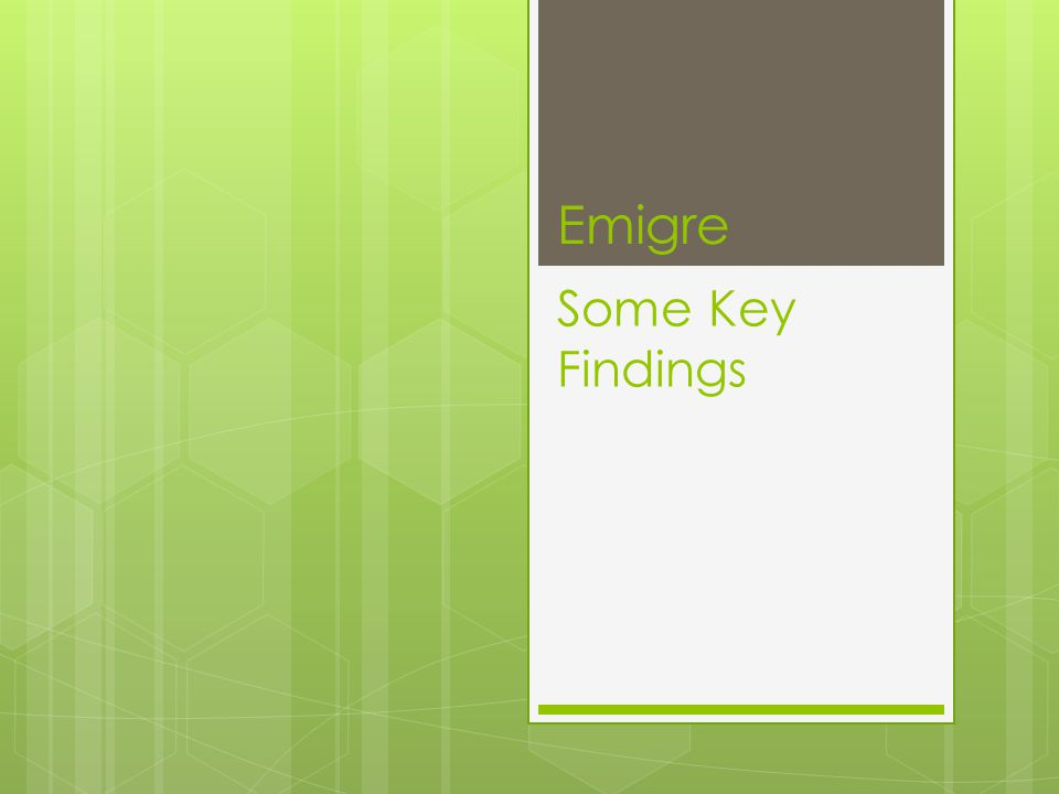 Emigre Some Key Findings