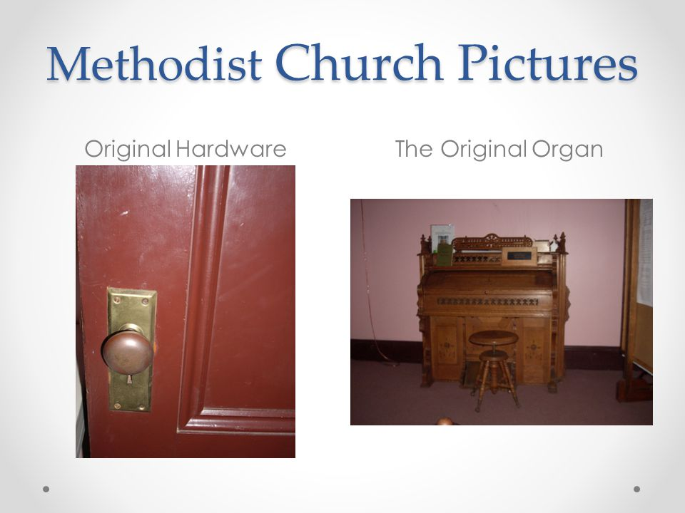 Methodist Church Pictures Original HardwareThe Original Organ