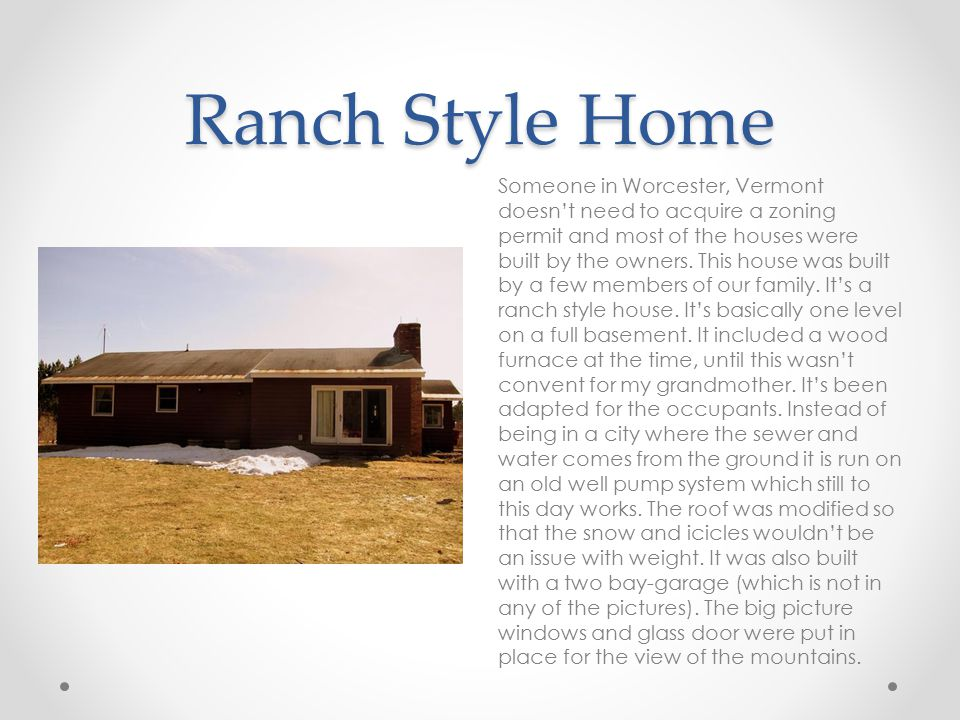 Ranch Style Home Someone in Worcester, Vermont doesn't need to acquire a zoning permit and most of the houses were built by the owners.