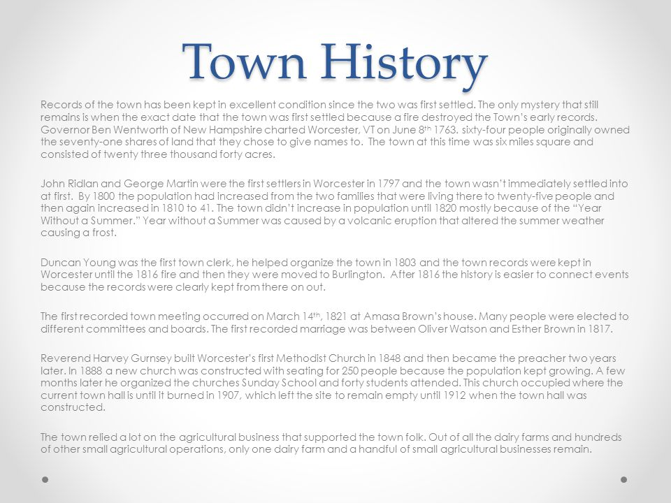 Town History Records of the town has been kept in excellent condition since the two was first settled.