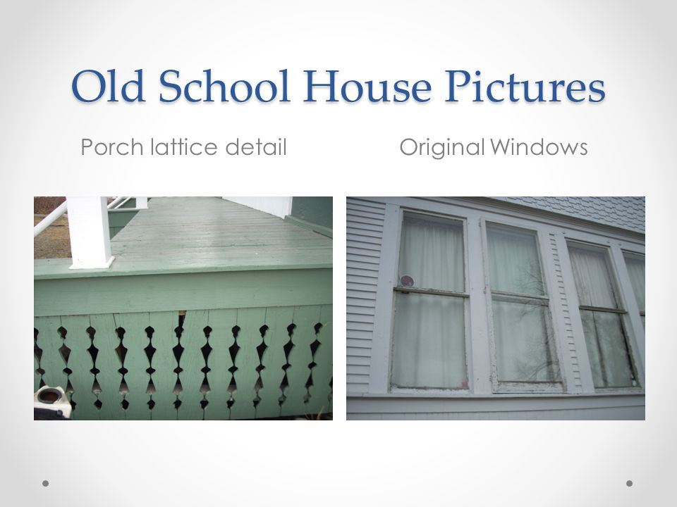 Old School House Pictures Porch lattice detailOriginal Windows