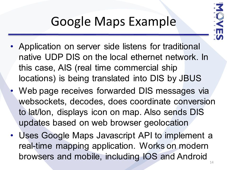 Google Maps Example Application on server side listens for traditional native UDP DIS on the local ethernet network.