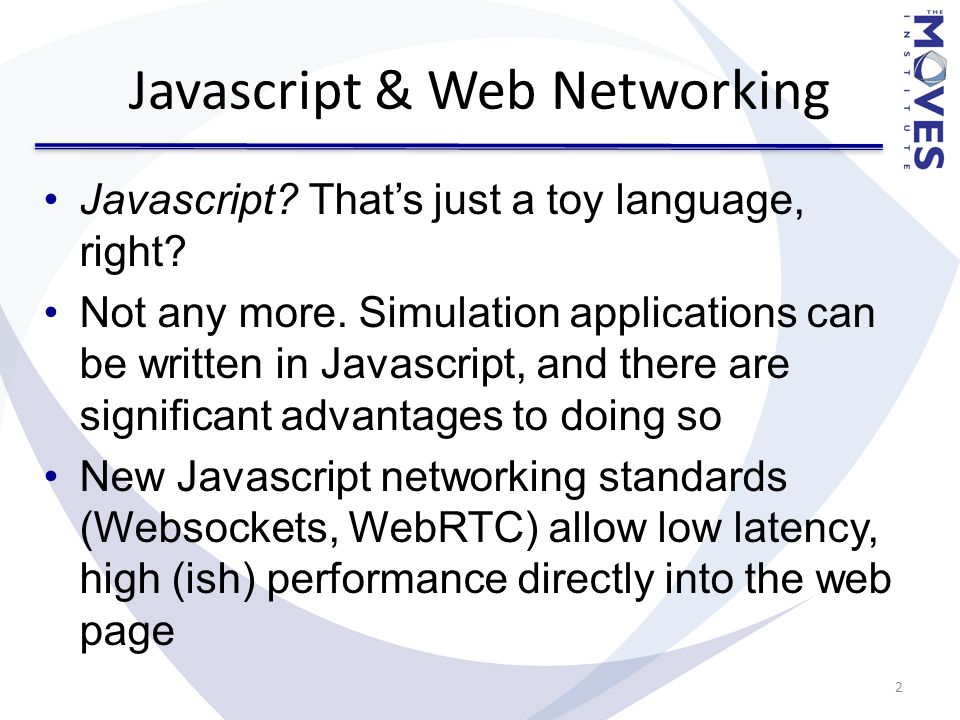 Javascript & Web Networking Javascript. That's just a toy language, right.