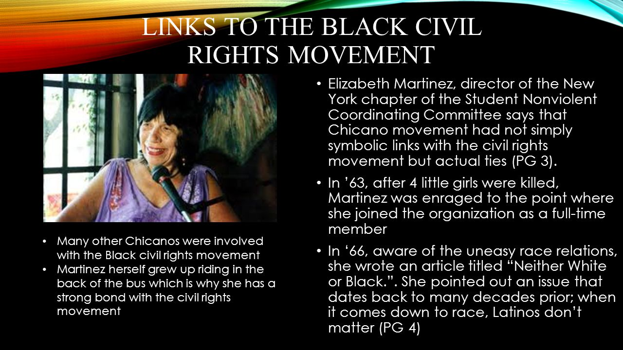 LINKS TO THE BLACK CIVIL RIGHTS MOVEMENT Elizabeth Martinez, director of the New York chapter of the Student Nonviolent Coordinating Committee says th