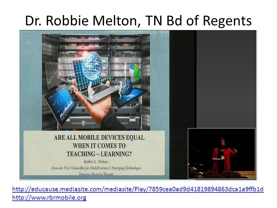 Dr. Robbie Melton, TN Bd of Regents http://educause.mediasite.com/mediasite/Play/7859cea0ad9d41819894863dca1a9ffb1d http://www.rbrmobile.org
