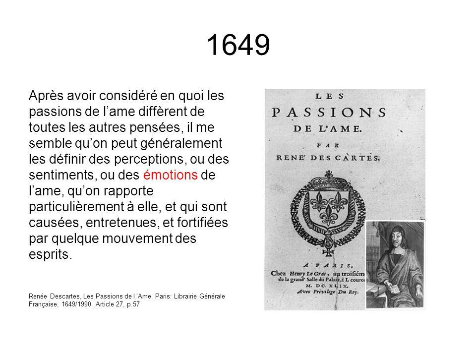 1649 Après avoir considéré en quoi les passions de l'ame diffèrent de toutes les autres pensées, il me semble qu'on peut généralement les définir des