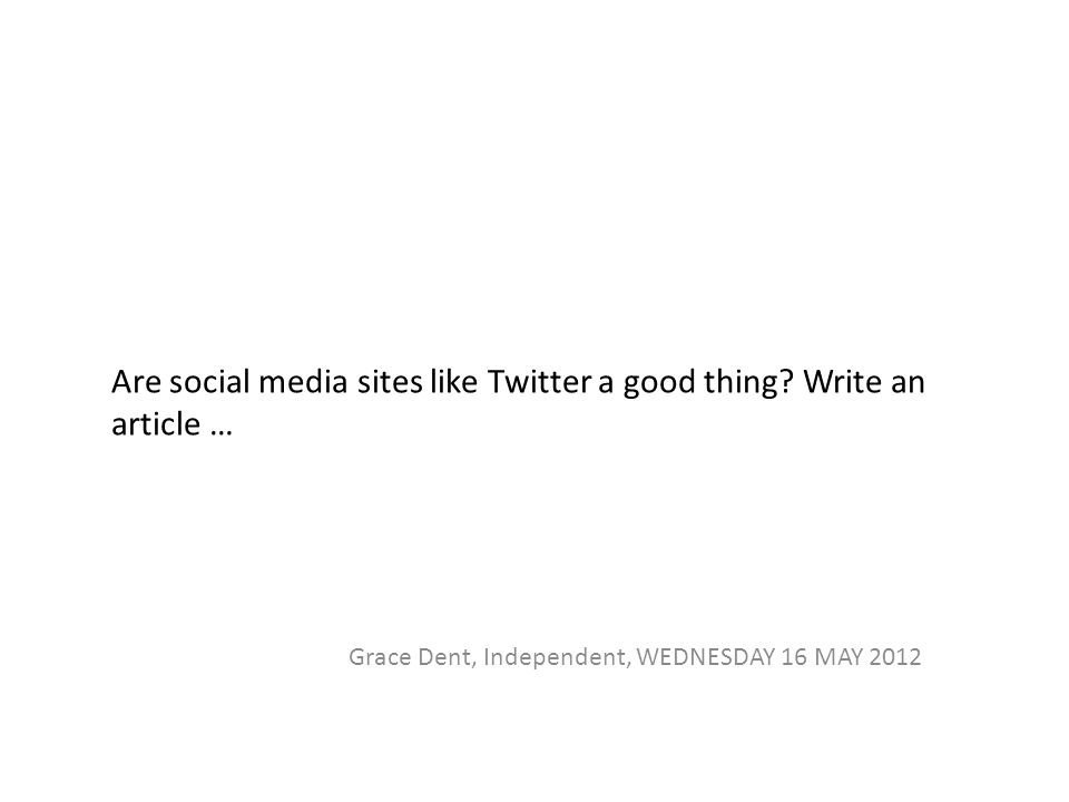 Are social media sites like Twitter a good thing.