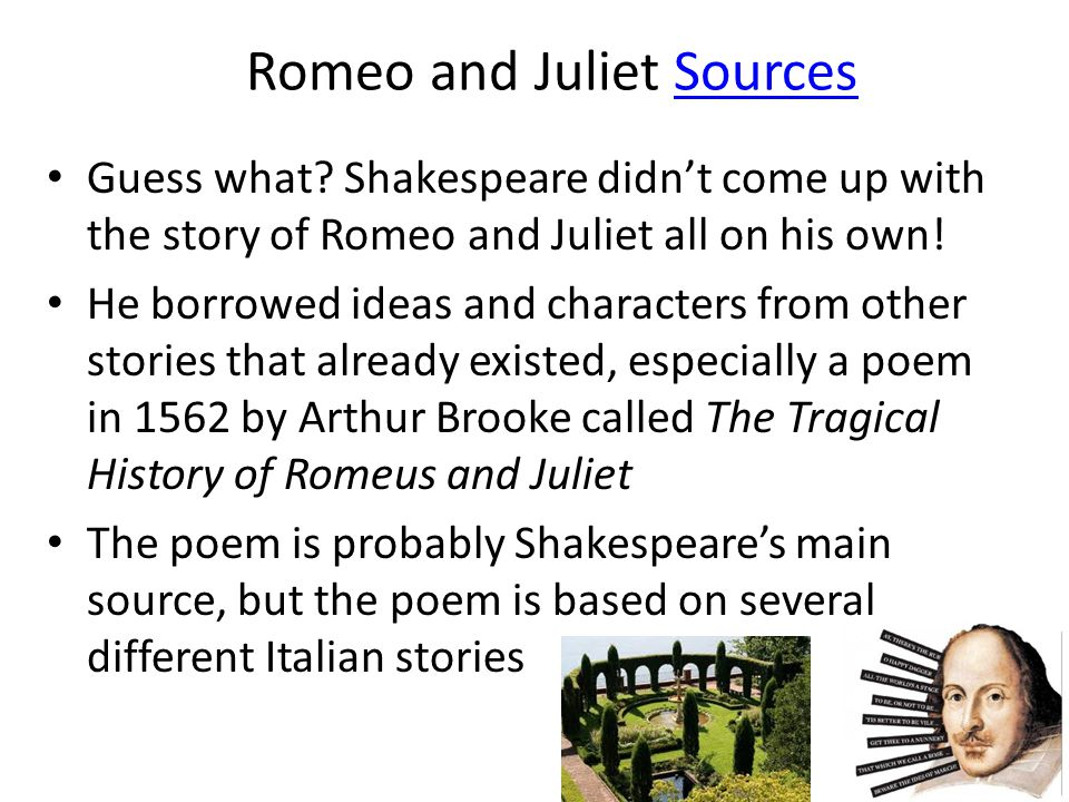 Romeo and Juliet SourcesSources Guess what.