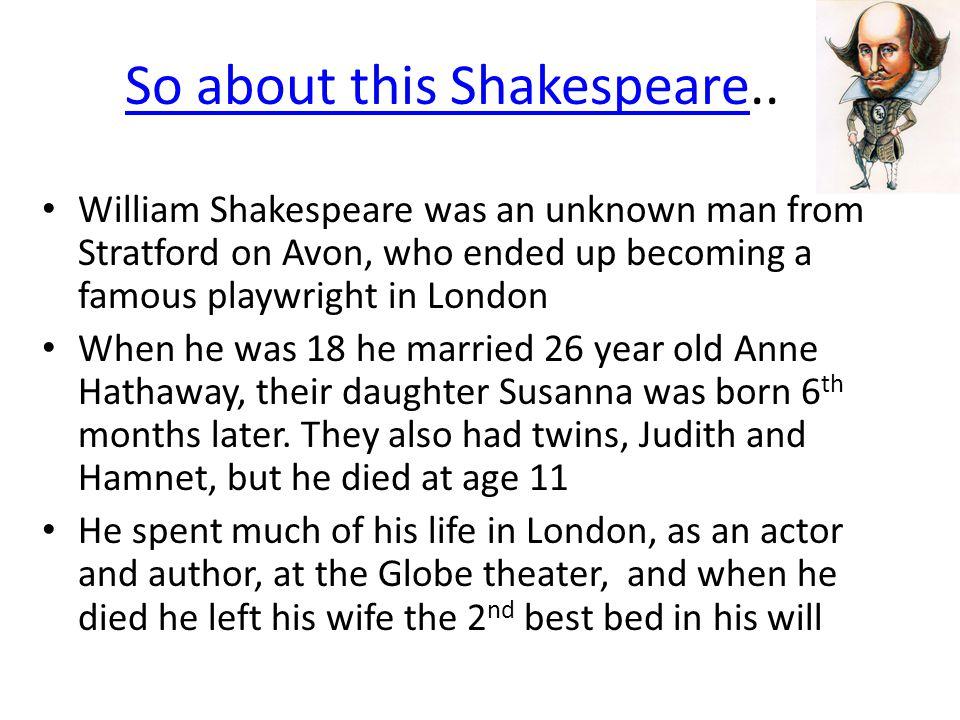 So about this ShakespeareSo about this Shakespeare..