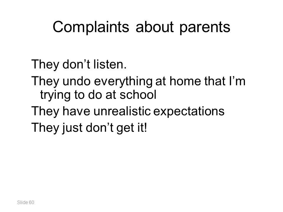 Slide 60 Complaints about parents They don't listen.
