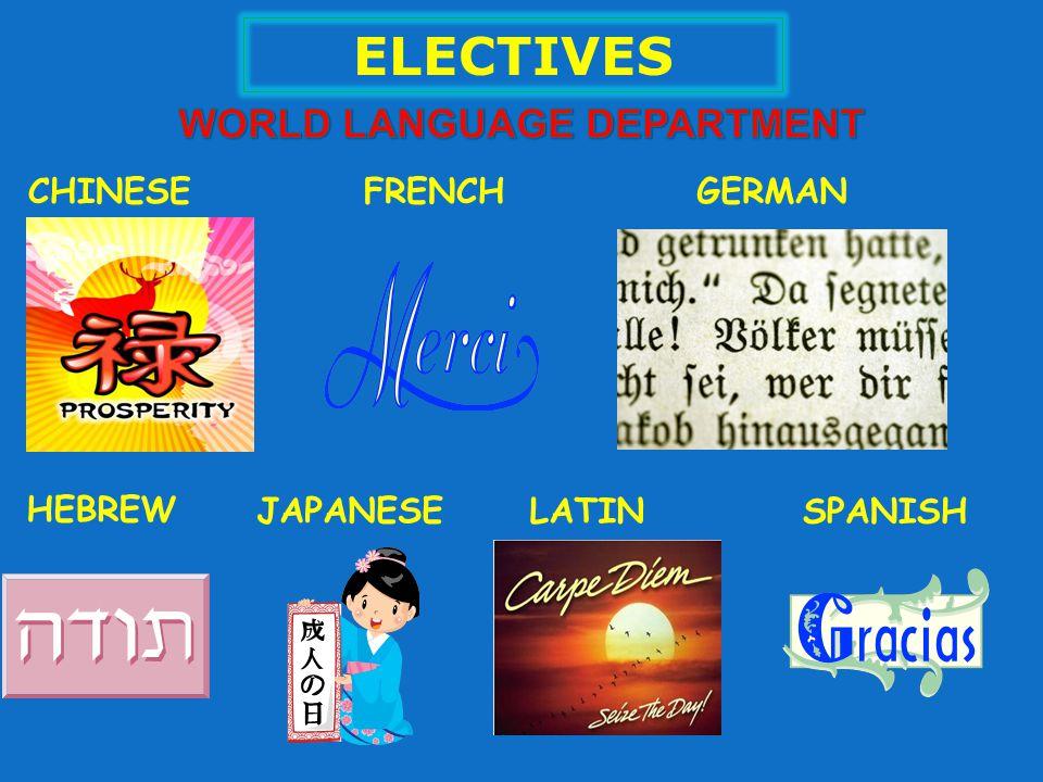 ELECTIVES CHINESEFRENCHGERMAN HEBREW JAPANESE LATIN SPANISH