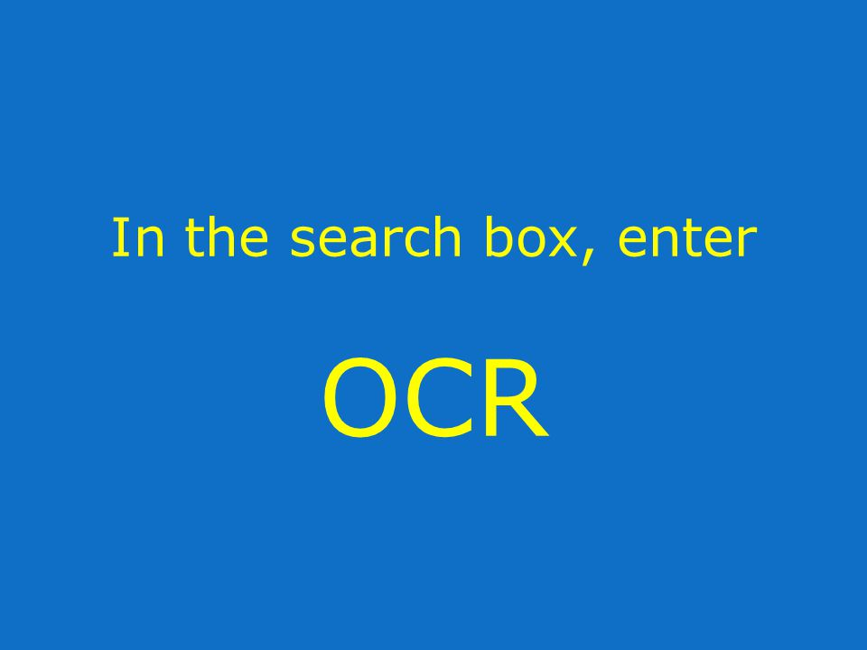 In the search box, enter OCR