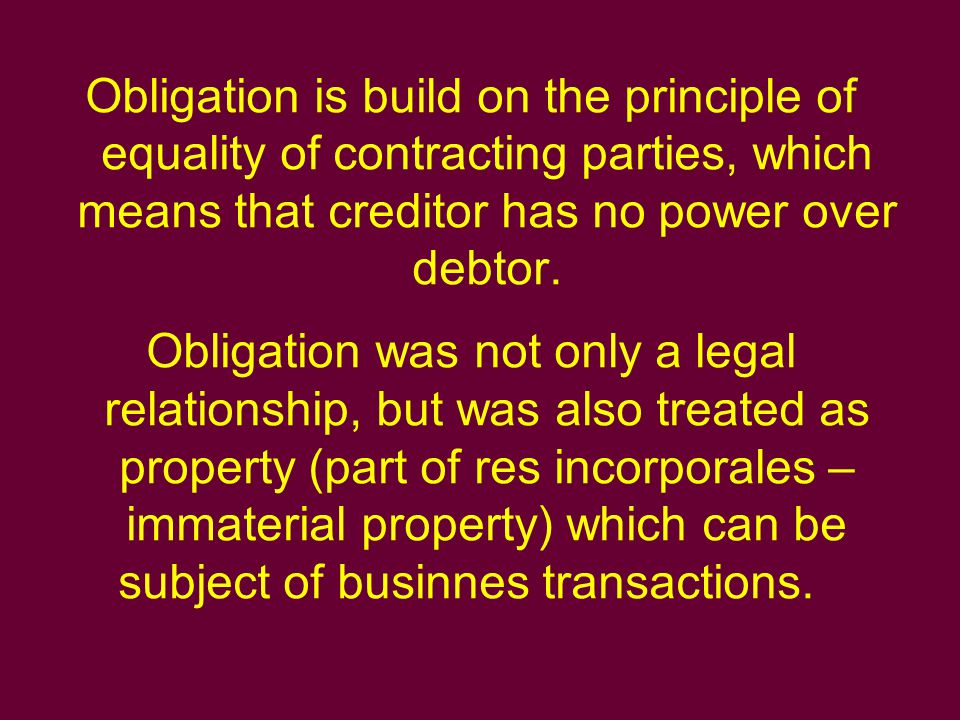 Unilaterly bidding contracts This type of obligation had very simple structure: only one party was a creditor and only one was a debtor.