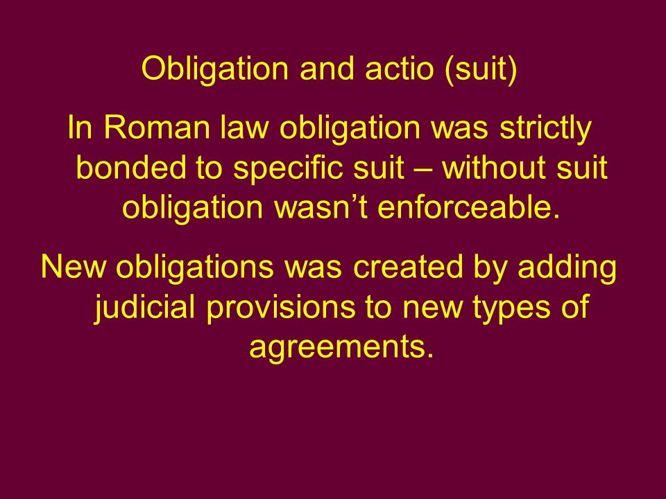 Relations not covered by any actio could be subject of granting special provision by pretor.